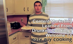 Content Marketing Learned From Drunken Cooking