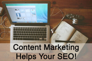 How Content Marketing Helps Your SEO