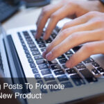 "6 Blog Posts To Write To Promote A New Product 150x150 Our 11 Step Content Marketing ""Campaign"" Process"