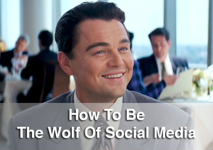 How To Be The Wolf Of Social Media